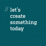 lets create something today team maek